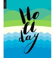 Holiday lettering on water landscape vector image