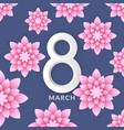 8 march greeting card with flowers vector image