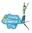 happy womens day happy girl vector image