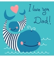 Happy Fathers Day Card with cute whales vector image