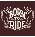 Born to ride t-shirt design vector image