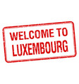 Welcome to luxembourg red grunge square stamp vector image