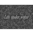 Life under water chalk vector image