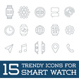 15 Fresh Smart Watch Trendy Icons vector image
