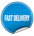 fast delivery round blue sticker isolated on white vector image
