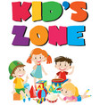 kids zone poster with kids and toys vector image