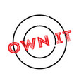 own it rubber stamp vector image