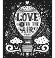 Love is in the air Hand drawn vintage print with a vector image