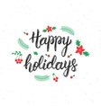 Happy Holidays brush lettering inscription with vector image