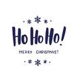 ho-ho-ho and merry christmas hand drawn brush vector image