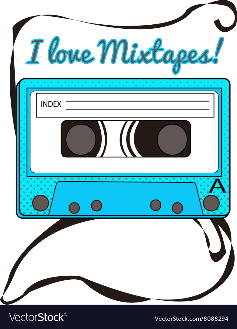 I love mixtapes vector