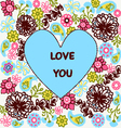 love you Greeting Invitation floral card backgrou vector image