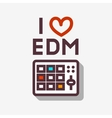 I Love EDM Electronic Dance Music  Minimalistic vector image