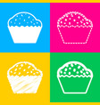 cupcake sign four styles of icon on four color vector image