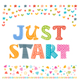 Just start Cute design for greeting card or vector image