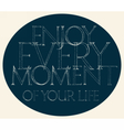 Enjoy Every Moment quote typography vector image