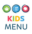 creative kids menu design template vector image