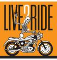 Live 2 Ride Skeleton Biker design vector image