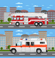 fire truck and ambulance car in urban landscape vector image