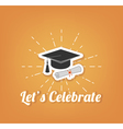 let s celebrate Graduate hat cap Graduation vector image