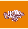 Hello autumn hand drawn lettering vector image