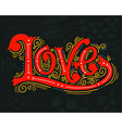 Love Hand drawn vintage with hand-lettering vector image
