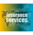 word insurance services on digital screen 3d vector image vector image