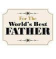 worlds best father vector image