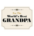 worlds best grandpa vector image