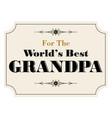 worlds best grandpa vector image