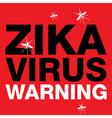 Zika Virus Warning Sign vector image
