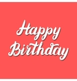 Happy Birthday hand lettering on red background vector image