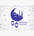 ramadan kareem mosque and a crescent lantern vector image