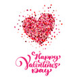 calligraphic happy valentines day with heart shape vector image