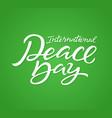 international peace day - hand drawn brush vector image