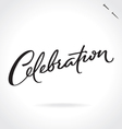 CELEBRATION hand lettering vector image vector image