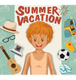 Boy and summer vacation theme vector image vector image
