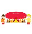 myanmar landmarks people in traditional clothing vector image