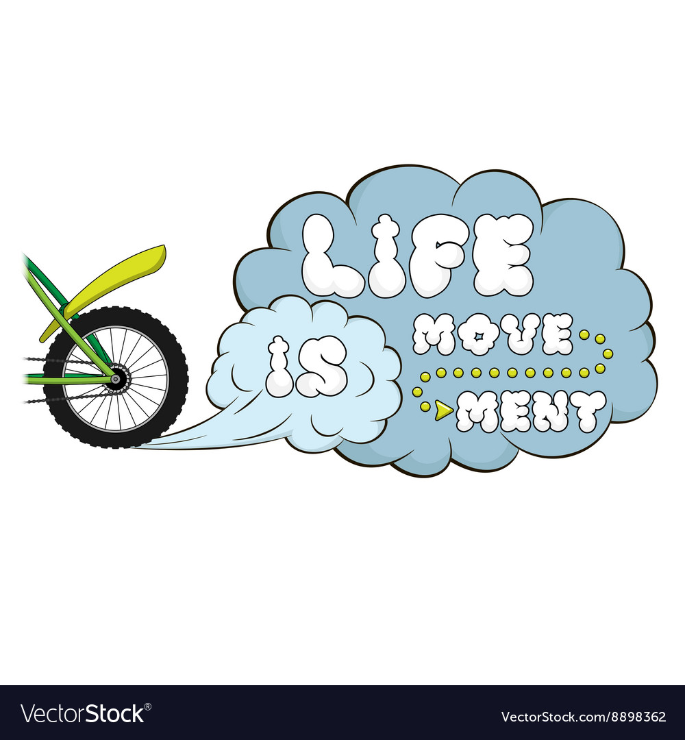 Lettering life is movement words on dust cloud vector
