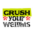 crush your weights vector image