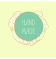 label HAND MADE with cupped hands vector image