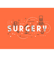 Medicine concept surgery vector image