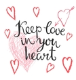 Valentines hand lettering Keep love in you heart vector image