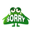 Green blob saying sorry cute emoji character with vector image