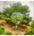 ecological blurred with trees and label Go vector image