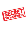 secret to happiness rubber stamp vector image