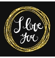 I love you hand lettering in a golden circular vector image