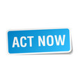 act now square sticker on white