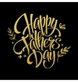 Fathers Day Golden Lettering card Hand drawn vector image