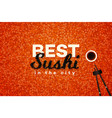 best sushi in the city promotional text vector image